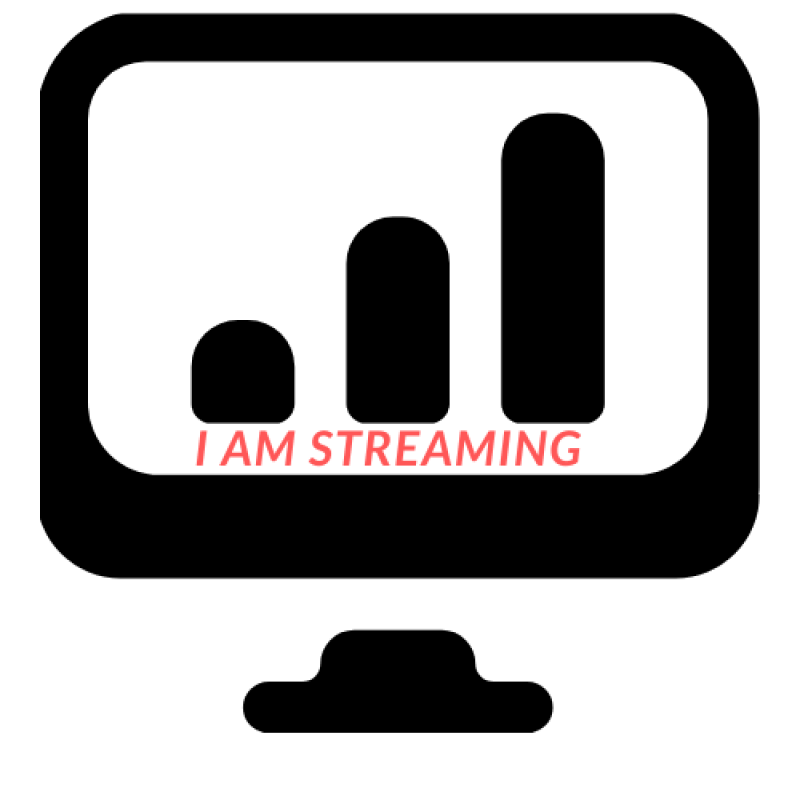 I AM STREAMING